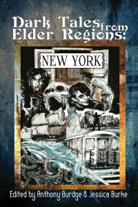 Cover of Dark Tales from Elder Regions: New York Illustrated by Luke Spooner