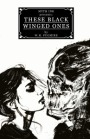 Second Printing: These Black Winged Ones by W.H.Pugmire