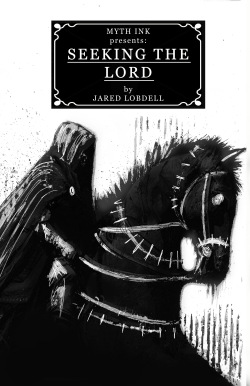Seeking the Lord  Written by Jared Lobdell Illustrated by Luke Spooner